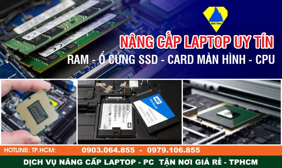 Dịch vụ nâng cấp laptop HCM