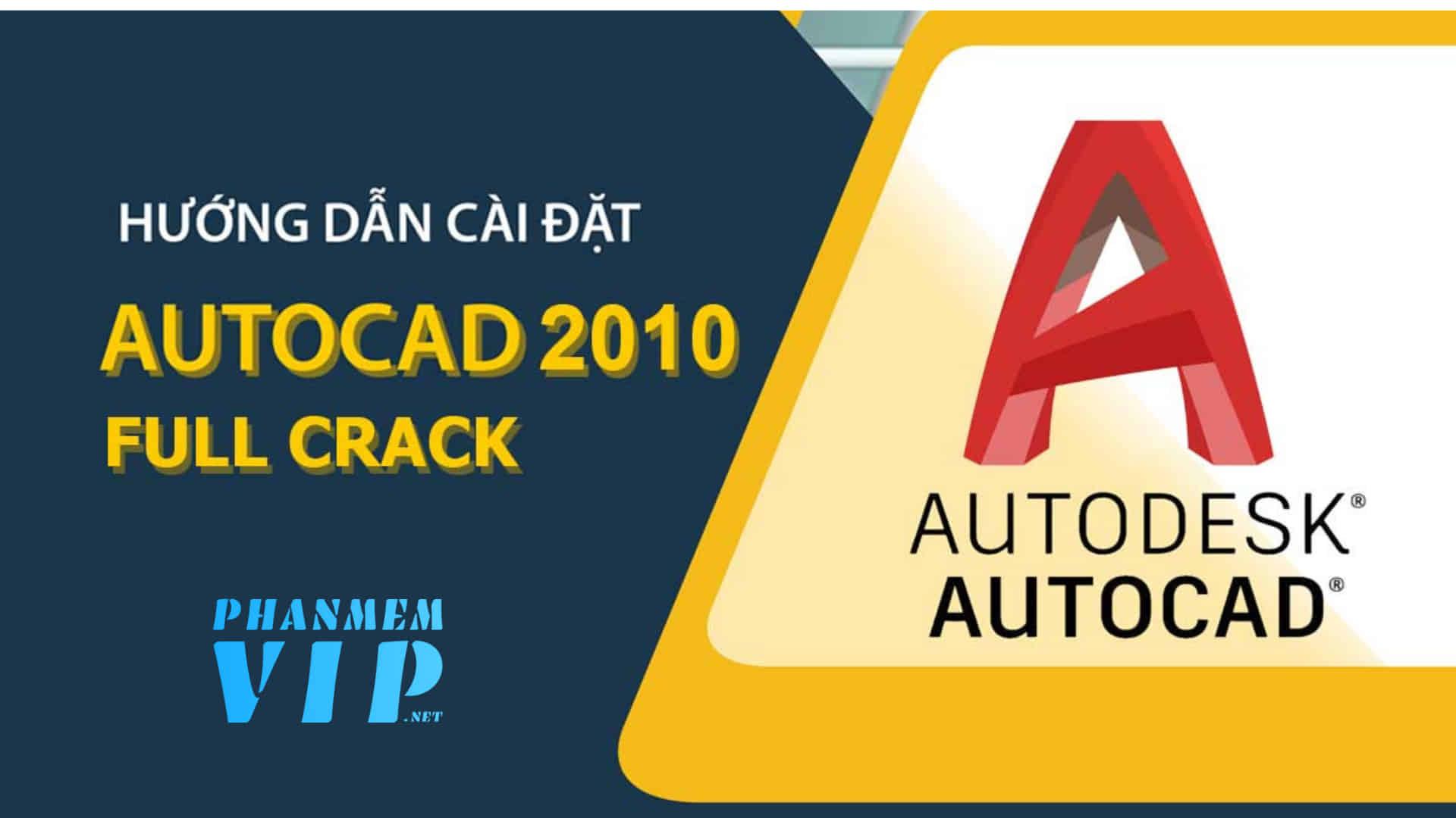 Autocad 2010 Full Crack | Download tải hướng dẫn Cài đặt