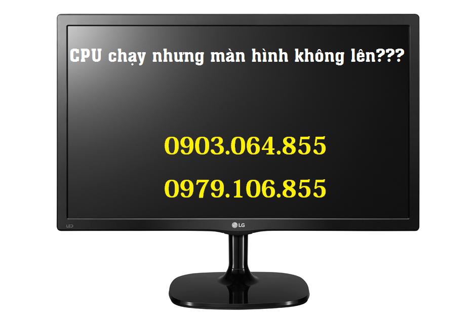 CPU chạy nhưng không lên màn hình