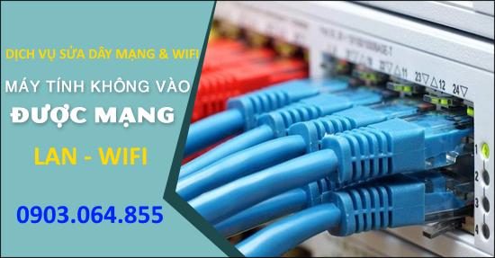 Sửa mạng máy tính mất kết nối không vào mạng dây - Wifi